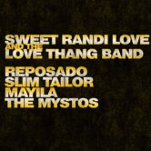 SWEET RANDI LOVE + THE LOVE THANG BAND, STARR CULLARS, REPOSADO, SLIM TAILOR, THE MYSTOS