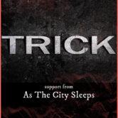 TRICK, AS THE CITY SLEEP