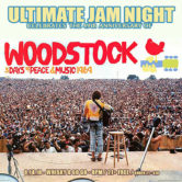 ULTIMATE JAM NIGHT : WOODSTOCK 49TH ANNIVERSARY CELEBRATION