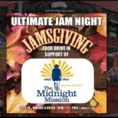 ULTIMATE JAM NIGHT : JAMSGIVING (food drive in support of The Midnight Mission)