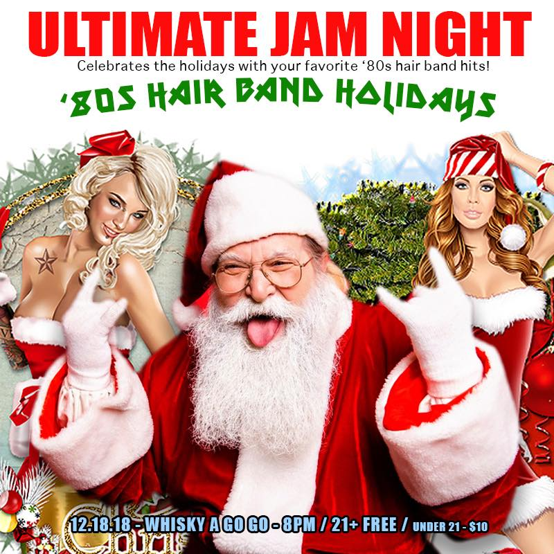 ULTIMATE JAM NIGHT 80s HAIR BAND HOLIDAYS The World Famous Whisky