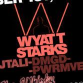 WYATT STARKS, JTALI, DMGD, PWRMVE