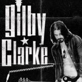 GILBY CLARKE (formerly of Guns N' Roses)