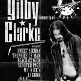 GILBY CLARKE (Formerly of GUNS N' ROSES) SWEET SIENNA, TROPHIES OF MAN, BLACK OXYGEN, SCOOTER PAGE, MR. KICK'S, JJ GUNN