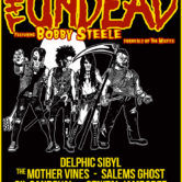 THE UNDEAD feat. BOBBY STEELE formerly of THE MISFITS, DELPHIC SIBYL, THE MOTHER VINES, SALEMS GHOST, GIL SANDOVAL, GENITAL JAMBOREE