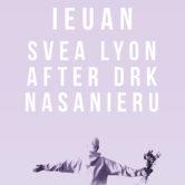 IEUAN, SVEA LYON, AFTER DRK, NASANIERU