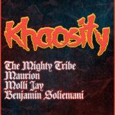 KHAOSITY, THE MIGHTY TRIBE, MAURION, MOLLI JAY, BENJAMIN SOMLIEMANI