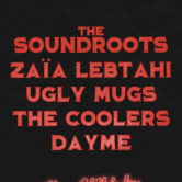 THE SOUNDROOTS, ZAIA LEBTAHI, UGLY MUGS, THE COOLERS, DAYME