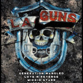 LA GUNS, GENERATION MANGLED, LOVE N REVENGE, WIKKID STARR, SWEET SIENNA, ELEVEN . 44, JAMIE FONTAINE & THE LEVEL