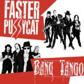 FASTER PUSSYCAT + BANG TANGO, DARKHORSE RISING