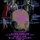 45 GRAVE, RAVENS MORELAND featuring Bruce Moreland of Wall of Voodoo, SCURVY KIDS, BLACK HEROINE GALLERY, LUNA 13, ALLELUIA PANTOUFLE, SINIESTRA KABARET
