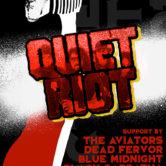 QUIET RIOT, THE AVIATORS, DEAD FERVOR, BLUE MIDNIGHT, BLACK SABBATHA