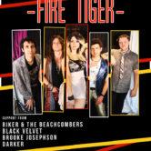 FIRE TIGER, RIKER & THE BEACHCOMBERS, BLACK VELVET, BROOKE JOSEPHSON, DARKER