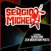 SERGIO MICHEL, SEPIATONE, ZEN MOUNTAIN POETS